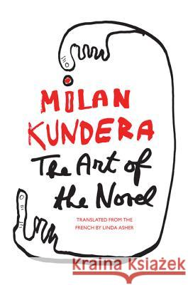 The Art of the Novel Milan Kundera Linda Asher 9780060093747