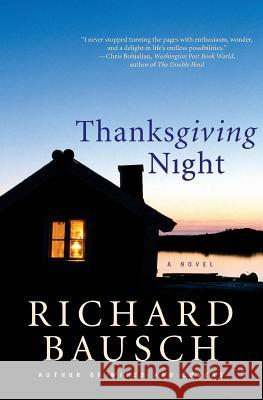 Thanksgiving Night Richard Bausch 9780060094447