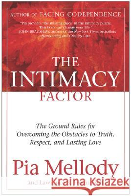 The Intimacy Factor: The Ground Rules for Overcoming the Obstacles to Truth, Respect, and Lasting Love Pia Mellody Lawrence S. Freundlich 9780060095802