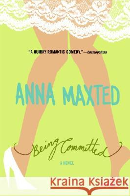 Being Committed Anna Maxted 9780060096700