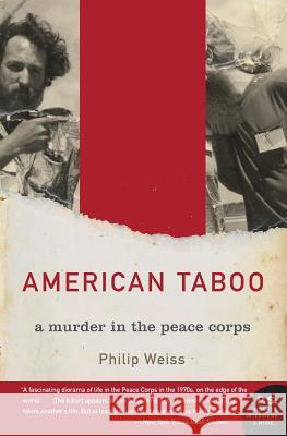 American Taboo: A Murder in the Peace Corps Philip Weiss 9780060096878