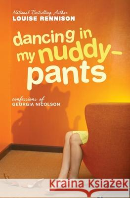 Dancing in My Nuddy-Pants: Even Further Confessions of Georgia Nicolson Louise Rennison 9780060097486