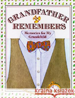 Grandfather Remembers: Memories for My Grandchild Judith Levy Judy Pelikan 9780060155612