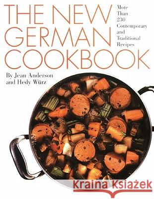 The New German Cookbook: More Than 230 Contemporary and Traditional Recipes Jean Anderson LaMar Elmore LaMar Elmore 9780060162023