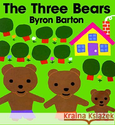 The Three Bears Byron Barton Byron Barton 9780060204235