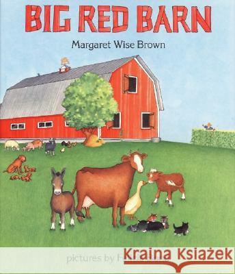 Big Red Barn Margaret Wise Brown Felicia Bond Felicia Bond 9780060207489 HarperCollins Publishers