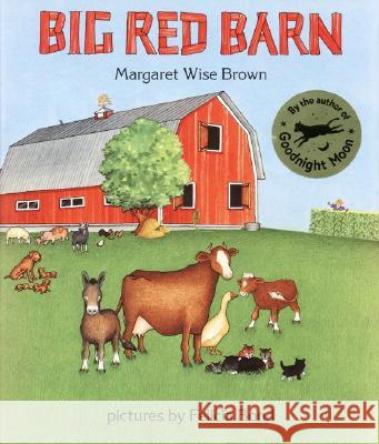Big Red Barn Margaret Wise Brown Felicia Bond Felicia Bond 9780060207496 HarperCollins Publishers