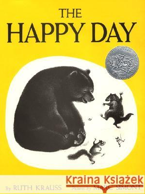 The Happy Day Ruth Krauss Marc Simont 9780060233969