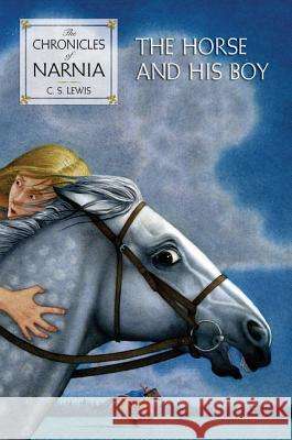 The Horse and His Boy C. S. Lewis Pauline Baynes 9780060234881 HarperCollins Publishers