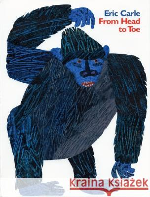 From Head to Toe : IRA/CBC Children's Choice Eric Carle Arnold                                   Eric Carle 9780060235154