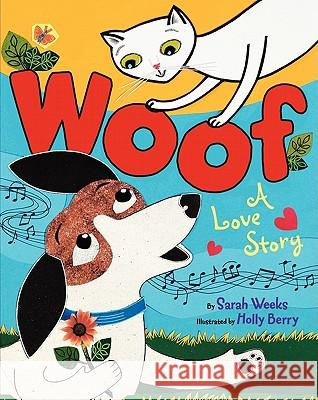 Woof: A Love Story Sarah Weeks Holly Berry 9780060250072 HarperCollins