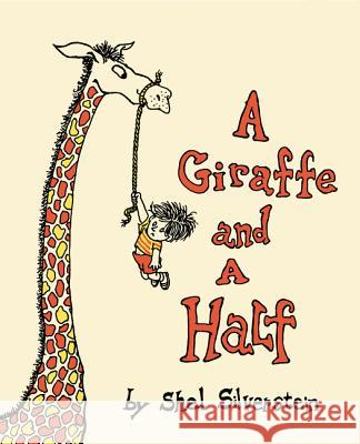 A Giraffe and a Half Shel Silverstein 9780060256555 HarperCollins Publishers