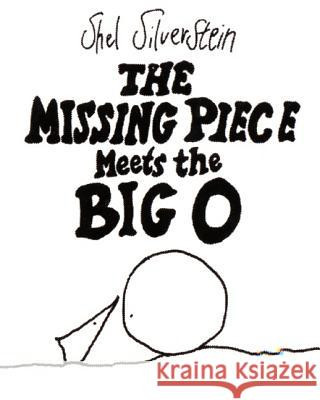 The Missing Piece Meets the Big O Shel Silverstein 9780060256579 HarperCollins Publishers