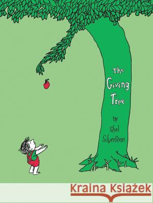 The Giving Tree Shel Silverstein 9780060256654 HarperCollins Publishers