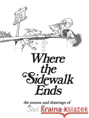 Where the Sidewalk Ends: Poems and Drawings Shel Silverstein 9780060256678 HarperCollins Publishers