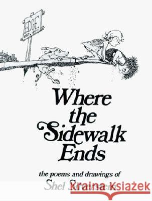 Where the Sidewalk Ends: Poems & Drawings Shel Silverstein 9780060256685 HarperCollins Publishers