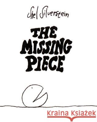 The Missing Piece Shel Silverstein 9780060256715 HarperCollins Publishers