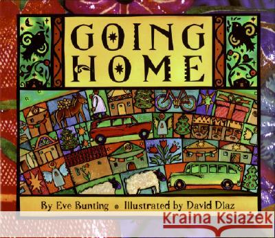 Going Home Eve Bunting David Diaz 9780060262969 Joanna Cotler Books