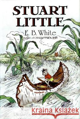Stuart Little E. B. White Garth Williams 9780060263959 HarperCollins Publishers