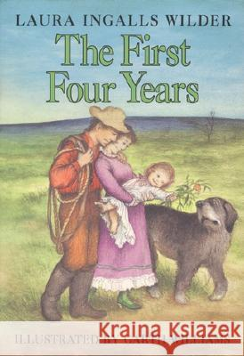 The First Four Years Laura Ingalls Wilder Garth Williams 9780060264277