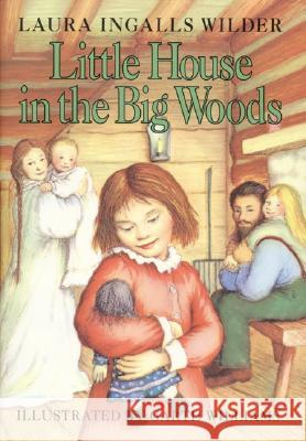 Little House in the Big Woods Laura Ingalls Wilder Garth Williams 9780060264307 HarperCollins Publishers