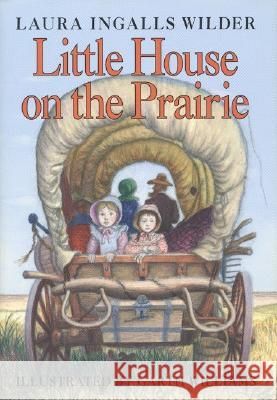 Little House on the Prairie Laura Ingalls Wilder Garth Williams 9780060264451 HarperCollins Publishers