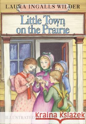 Little Town on the Prairie Laura Ingalls Wilder Garth Williams 9780060264505 HarperCollins Publishers