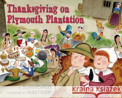 Thanksgiving on Plymouth Plantation Diane Stanley Holly Berry 9780060270698 Joanna Cotler Books