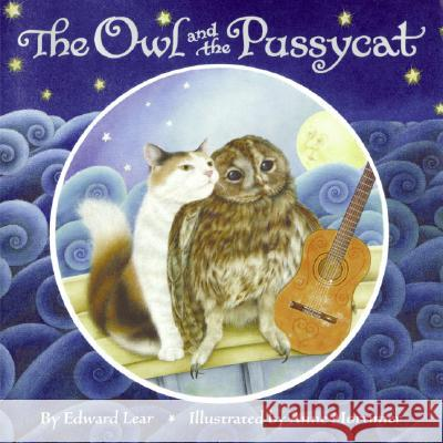 The Owl and the Pussycat Edward Lear Anne Mortimer 9780060272289 Katherine Tegen Books