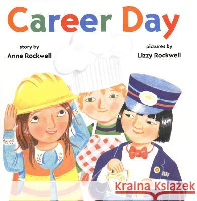 Career Day Anne F. Rockwell Lizzy Rockwell 9780060275655