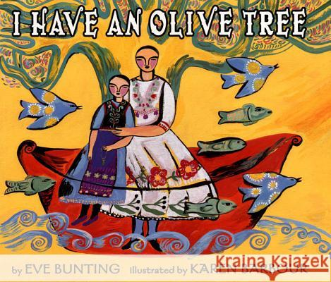 I Have an Olive Tree Eve Bunting Karen Barbour 9780060275730 Joanna Cotler Books