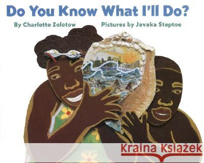 Do You Know What I'll Do? Charlotte Zolotow Javaka Steptoe 9780060278793 HarperCollins Publishers
