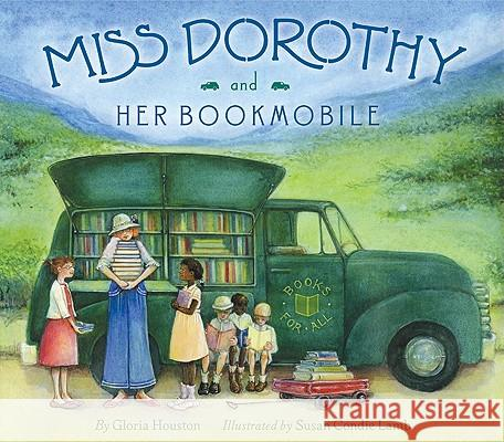 Miss Dorothy and Her Bookmobile Gloria Houston Susan Condie Lamb 9780060291556