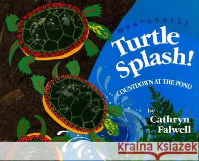 Turtle Splash!: Countdown at the Pond Cathryn Falwell Cathryn Falwell 9780060294625