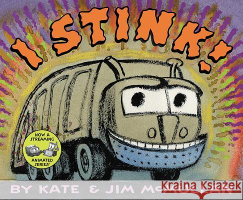 I Stink! Kate McMullan Jim McMullan 9780060298487