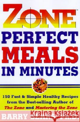 Zone-Perfect Meals in Minutes Barry Sears 9780060392413