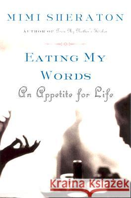 Eating My Words: An Appetite for Life Mimi Sheraton 9780060501105