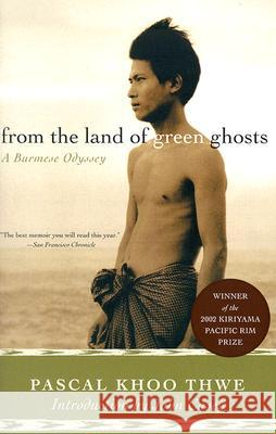 From the Land of Green Ghosts: A Burmese Odyssey Pascal Khoo Thwe 9780060505233