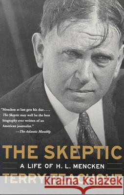 The Skeptic: A Life of H. L. Mencken Terry Teachout 9780060505295