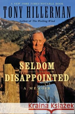 Seldom Disappointed Tony Hillerman 9780060505868 Harper Perennial