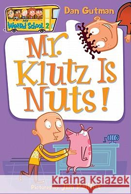 Mr. Klutz Is Nuts! Dan Gutman Jim Paillot 9780060507022