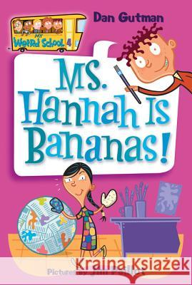 Ms. Hannah Is Bananas! Dan Gutman Jim Paillot 9780060507060