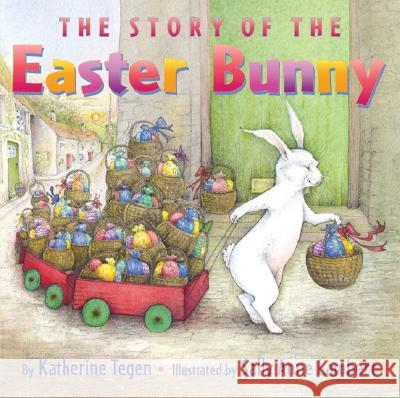 The Story of the Easter Bunny Katherine Tegen Sally Anne Lambert 9780060507114