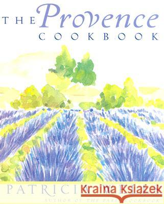 The Provence Cookbook Patricia Wells 9780060507824