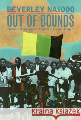 Out of Bounds: Seven Stories of Conflict and Hope Beverley Naidoo 9780060508012 HarperTrophy