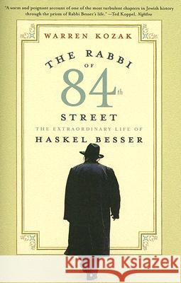 The Rabbi of 84th Street: The Extraordinary Life of Haskel Besser Warren Kozak 9780060511029