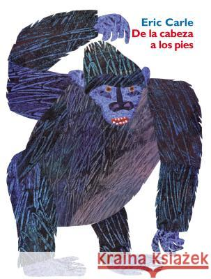 de la Cabeza a Los Pies: From Head to Toe (Spanish Edition) = From Head to Toe Eric Carle Eric Carle 9780060513023