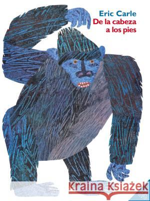 de la Cabeza a Los Pies: From Head to Toe (Spanish Edition) Eric Carle Eric Carle 9780060513139