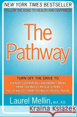 The Pathway: Follow the Road to Health and Happiness Laurel Mellin 9780060514037