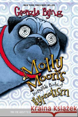 Molly Moon's Incredible Book of Hypnotism Georgia Byng 9780060514099